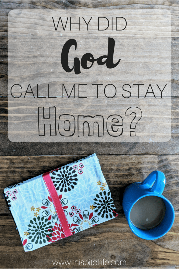 Why did God call me to stay home with my kids and homeschool? #homeschool #stayathomemom #God