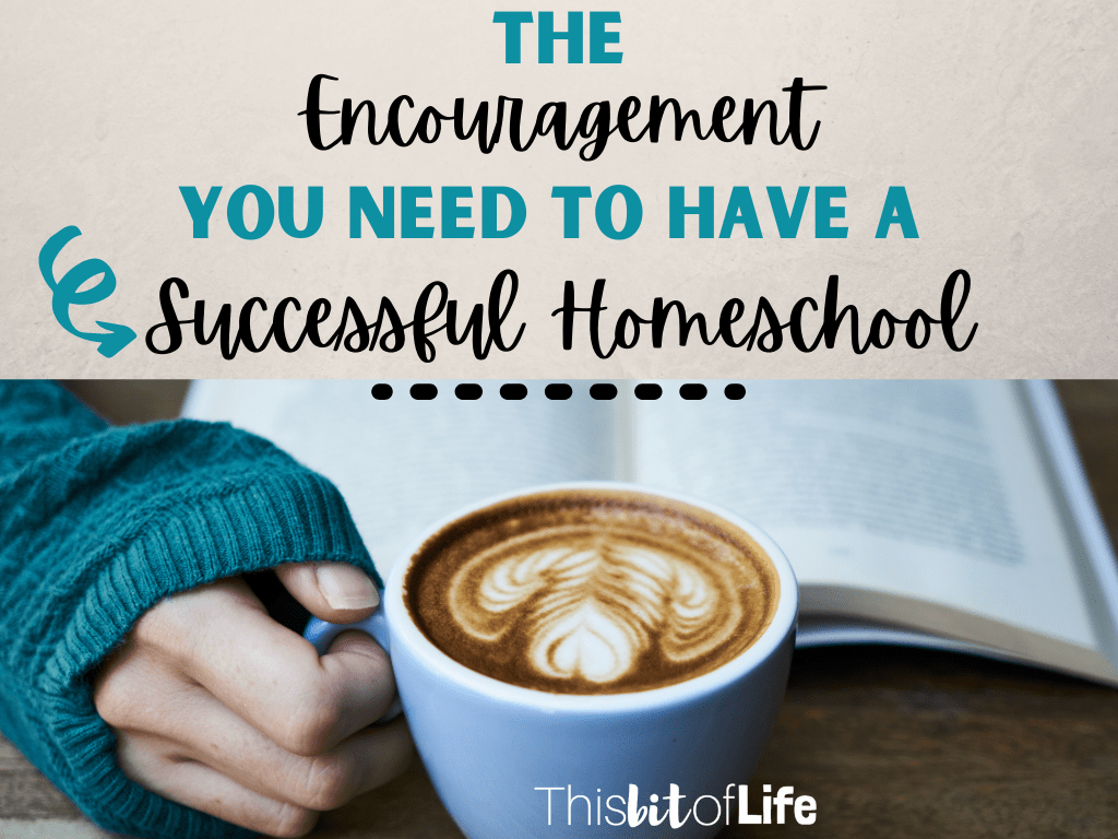 encouragement for a successful homeschool