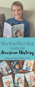 Using Who Was/What Was Book Series for American History. This was a FUN history curriculum for my kids! #Americanhistory #Revolutionarywar #homeschoolhistory