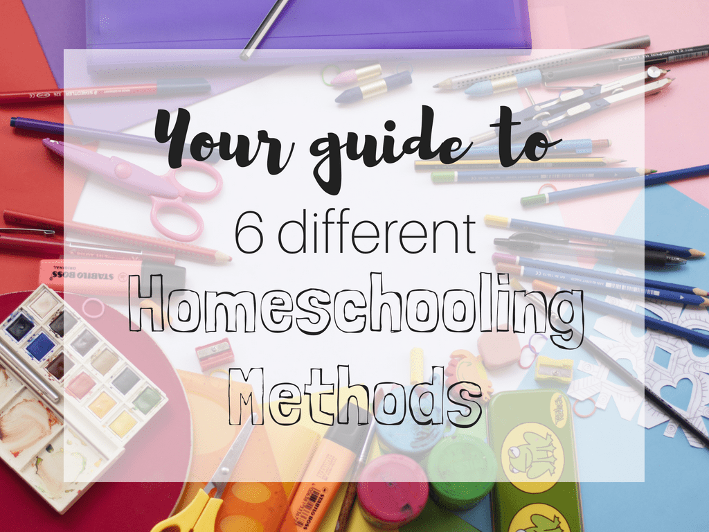 Your Guide to 6 different homeschooling methods