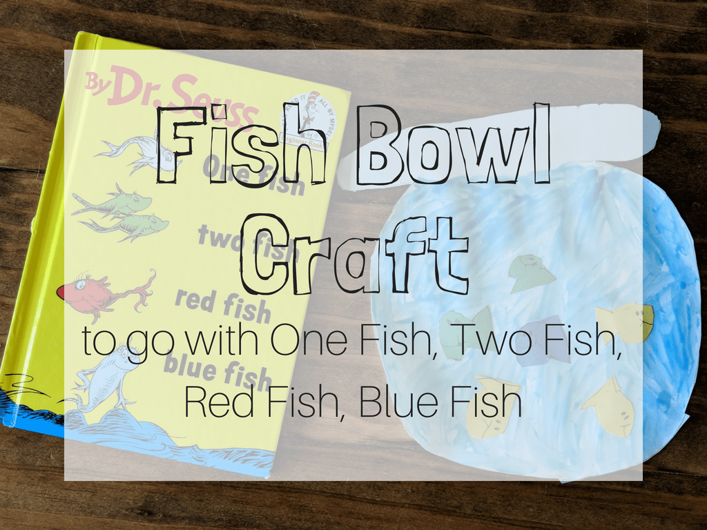 Fish Bowl Craft to go with One Fish, Two Fish, Red Fish, Blue Fish by Dr. Seuss. This fun craft is something my first grader is doing along with his reading this week. It is a simple craft that we love to add to our homeschool. #homeschool #craft #firstgrade #drseuss #onefishtwofishredfishbluefish #homeschoolreading #reading #firstgradereading