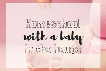 homeschool with a baby