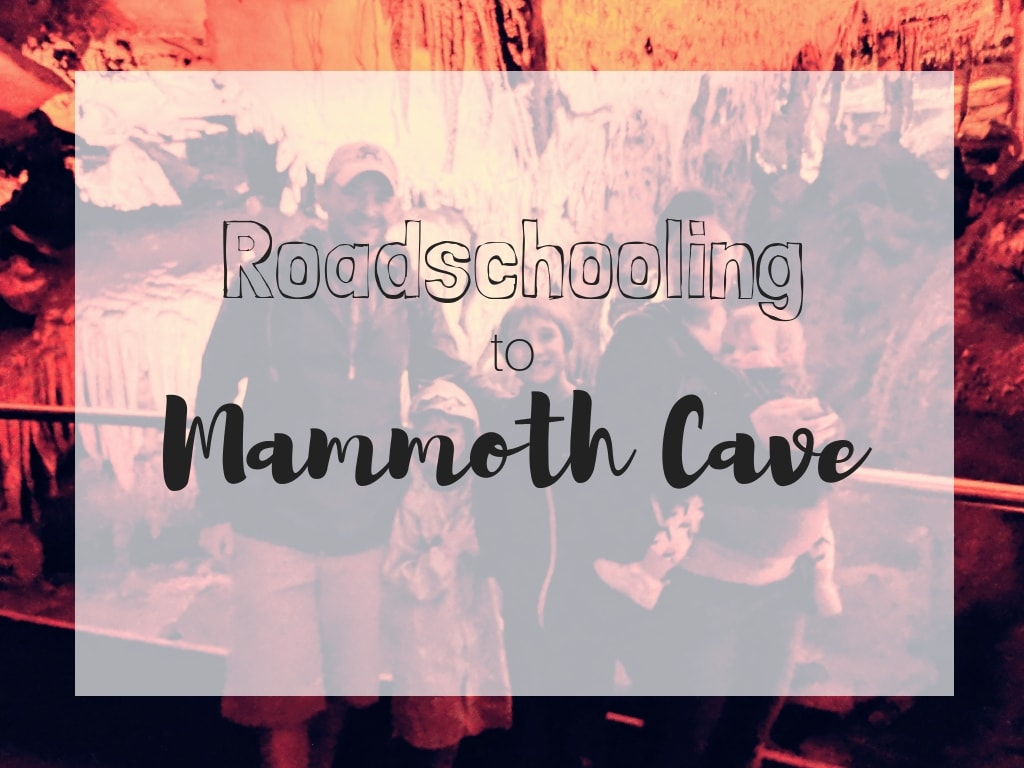 Roadschooling to Mammoth Cave