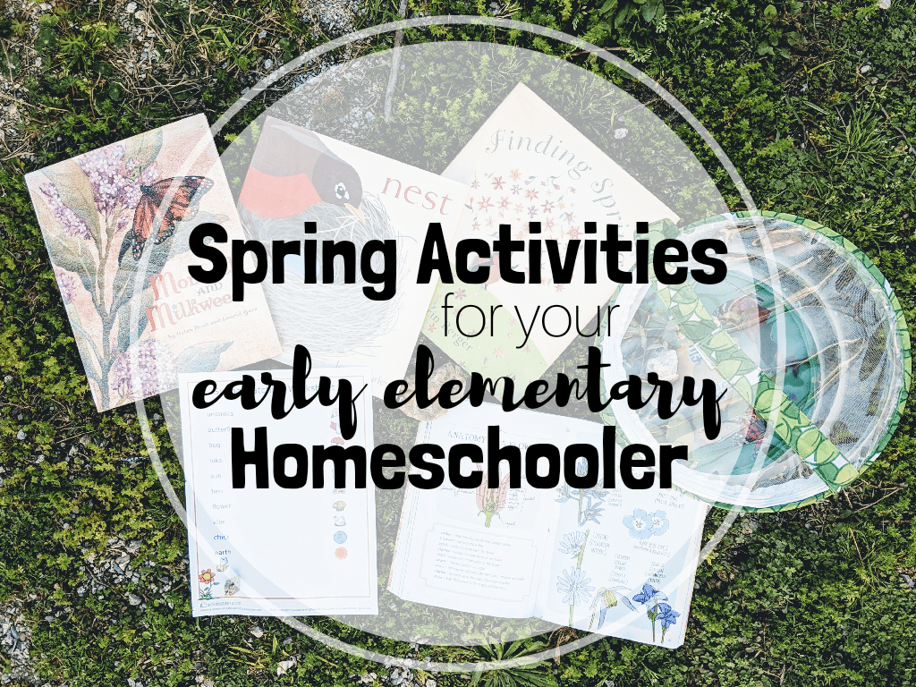 spring activities for your early elementary homeschooler