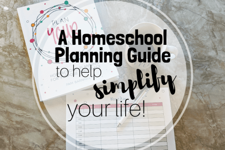 a homeschool planning guide to help simplify your life