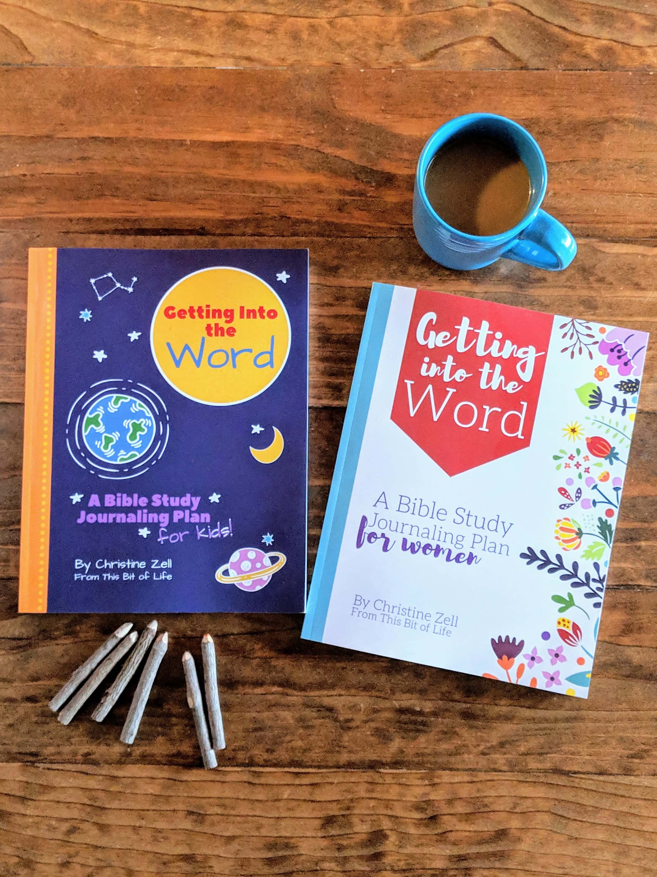 Getting Into the Word Bible Study Journaling Plan for Women and Kids