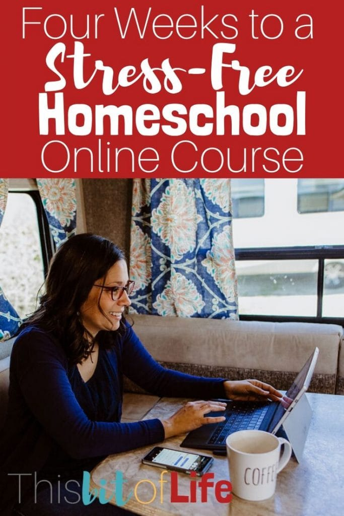 Four Weeks to a Stress Free Homeschool Online Course! Learn how to start homeschooling, homeschool planning, curriculum options, and more! #homeschooling #homeschoolcourse #howtohomeschool