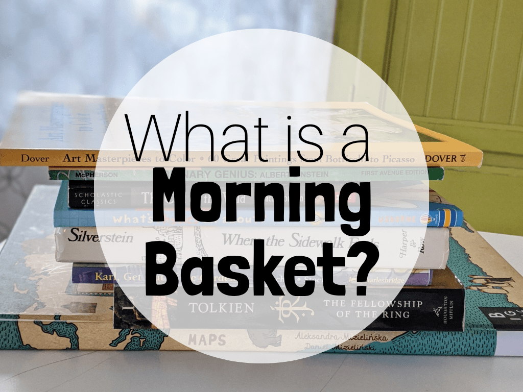 Needing ideas and inspiration for your morning basket? Find out what a morning basket is, ideas for what to put in your morning basket, and how to plan for your morning basket. #morningbasket #morningtime #
