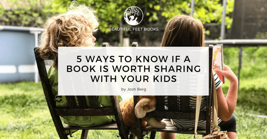 Five Ways to Know if a Book is Worth Sharing With Your Kids