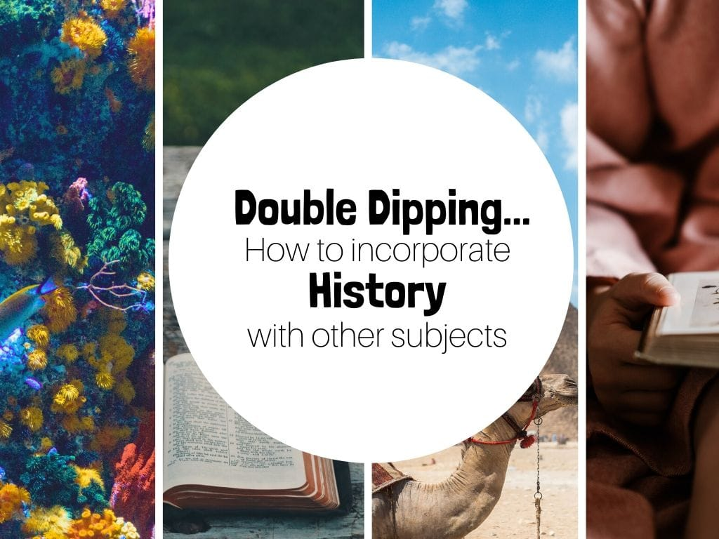 Double Dipping... How to incorporate history into other subjects in your homeschool
