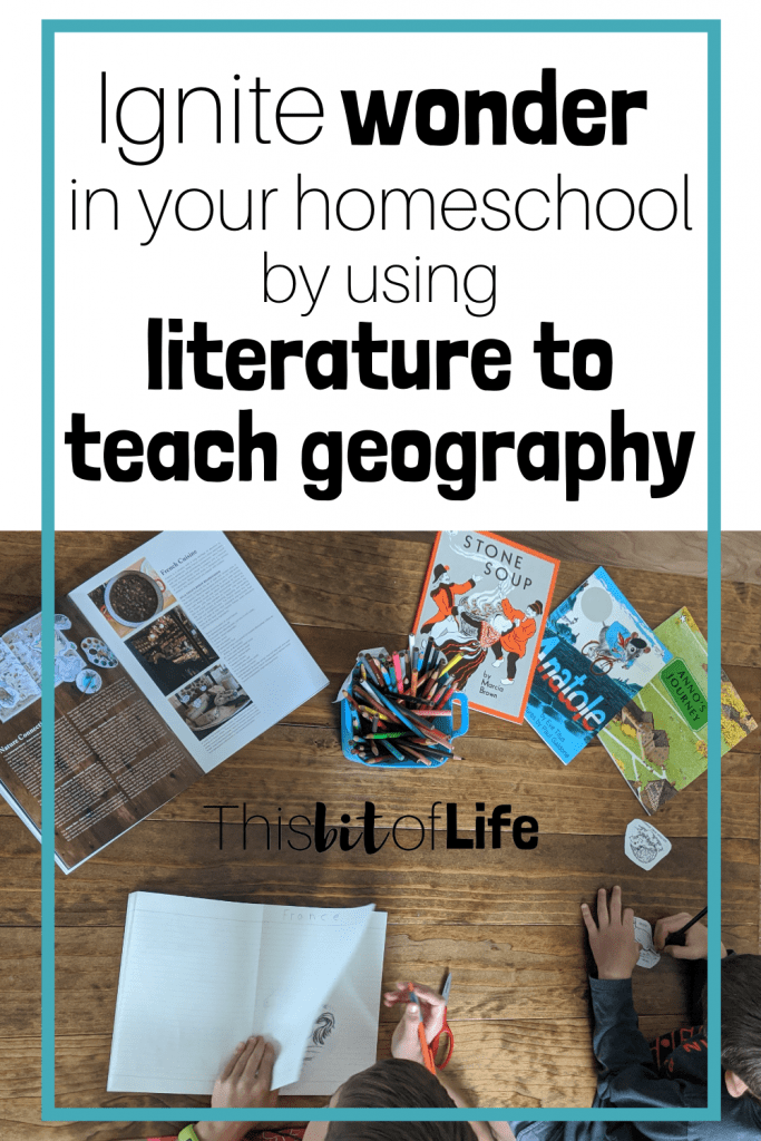 Ignite Wonder by using literature to teach geography in your homeschool with Beautiful Feet Books! #geographycurriculum #charlottemasonhomeschool #beautifulfeetbooks