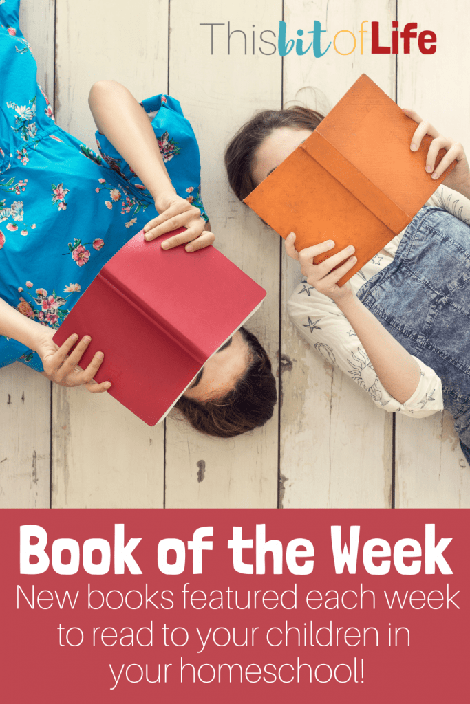 Learn about more books with my Book of the Week recommendations! Each week I will feature a different children's book to help you get to reading to your kids in your homeschool. #picturebooks #charlottemasonhomeschool #bookoftheweek