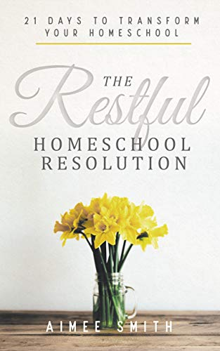 The Restful Homeschool Resolution book