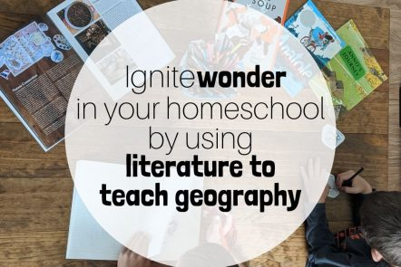 ignite wonder in your homeschool by using literature to teach geography