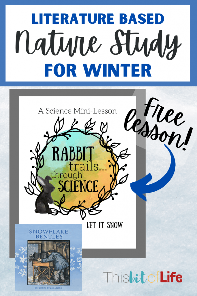 Rabbit trails through science winter unit study free winter unit study Literature-Based Nature Lessons for kids! Nature unit studies for your homeschool. Nature lessons for kids. nature lessons for kids activities. nature homeschool curriculum. nature based homeschool curriculum. nature science activities for kids. nature science activities for preschool. homeschool nature study. homeschool nature study free printables. homeschool nature study lesson plans. homeschool nature journal. homeschool nature walk. #homeschool #science